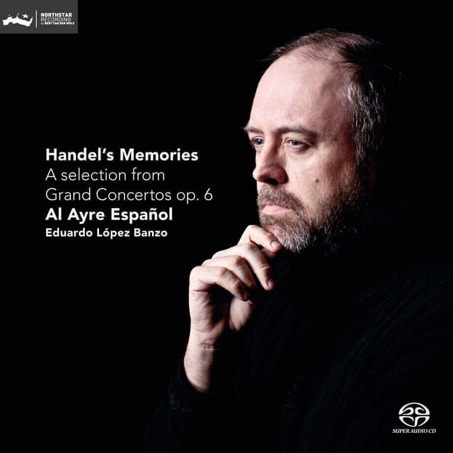 Handel´s Memories ~ A selection from Grand Concertos Op. 6